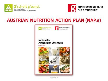 AUSTRIAN NUTRITION ACTION PLAN (NAP.e) Unit II/B/14.