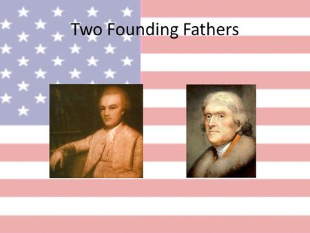 Two Founding Fathers. Charles Pinckney Who Was He? Representative in the SC General Assembly Fought in the American Revolution Delegate to the Constitutional.