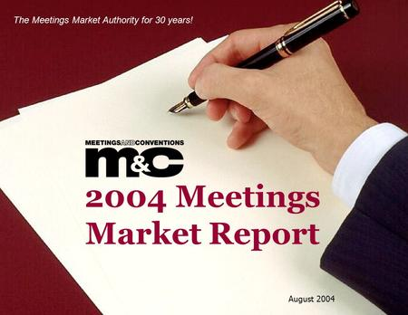 2004 Meetings Market Report August 2004 The Meetings Market Authority for 30 years!