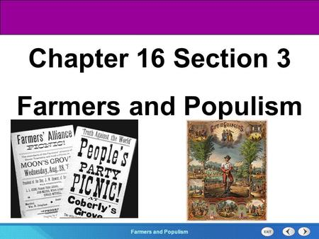Chapter 25 Section 1 The Cold War BeginsFarmers and Populism Section 3 Chapter 16 Section 3 Farmers and Populism.