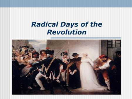 Radical Days of the Revolution