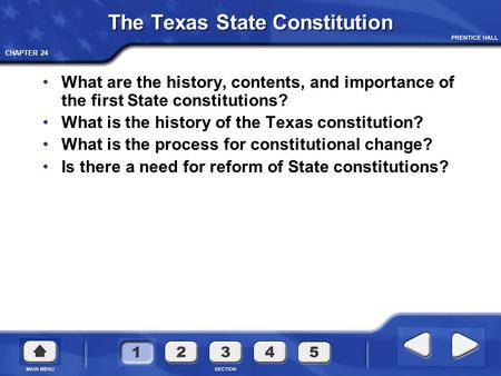 CHAPTER 24 The Texas State Constitution What are the history, contents, and importance of the first State constitutions? What is the history of the Texas.