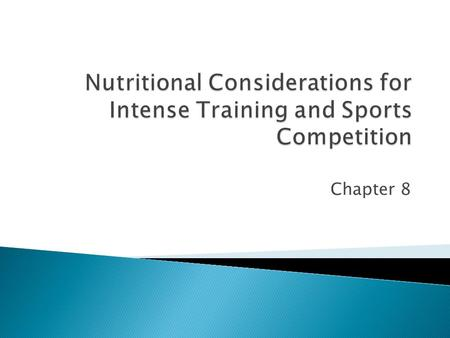 "Chapter 8. Fig 23.1  ""Competition eating"" ◦ Eating strategies  Before, during and after competition ◦ ""preparation""  Weeks, months prior."
