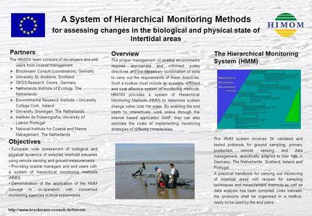 A System of Hierarchical Monitoring Methods for assessing changes in the biological and physical state of intertidal areas Partners The HIMOM team consists.