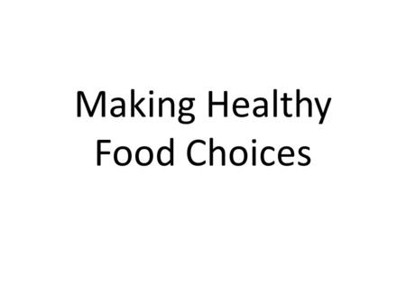 Making Healthy Food Choices. Vocabulary Hunger-Physical sensation due to the body's need for nutrients Appetite- A desire for food based on emotional.