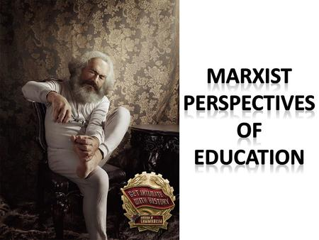 1. The role and purpose of education, including vocational education and training, in contemporary society. Marxist and other conflict views of the role.