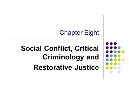 Social Conflict, Critical Criminology and Restorative Justice