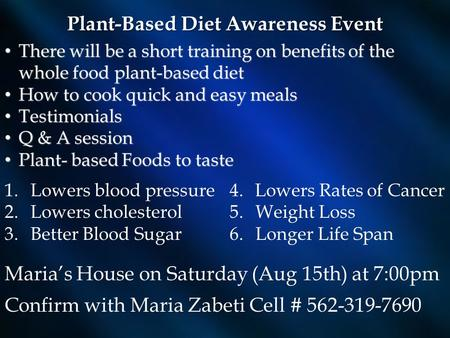 Plant-Based Diet Awareness Event There will be a short training on benefits of the whole food plant-based diet There will be a short training on benefits.
