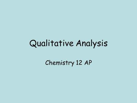 Qualitative Analysis Chemistry 12 AP.