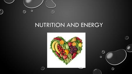 Nutrition and Energy.