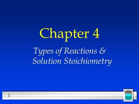 Types of Reactions & Solution Stoichiometry