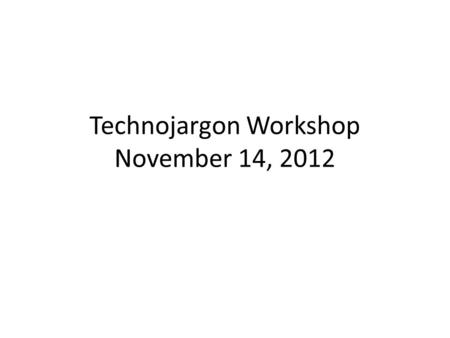 "Technojargon Workshop November 14, 2012. HDTV ""High Definition TV"" High Def. (left) vs. Standard Def. (right)"