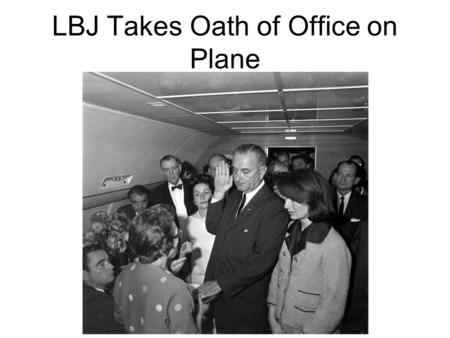 LBJ Takes Oath of Office on Plane. Vote for Lyndon Johnson Ice Cream Girl.