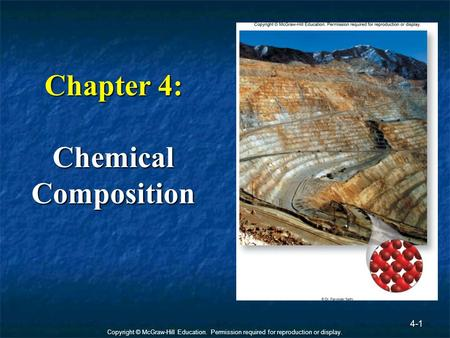 Copyright © McGraw-Hill Education. Permission required for reproduction or display. 4-1 Chapter 4: Chemical Composition.