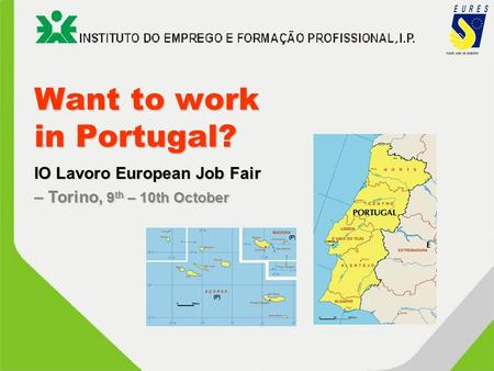 Want to work in Portugal? IO Lavoro European Job Fair – Torino, 9 th – 10th October.