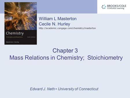 William L Masterton Cecile N. Hurley  Edward J. Neth University of Connecticut Chapter 3 Mass Relations.
