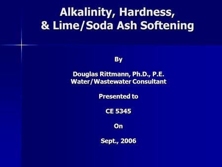 Alkalinity, Hardness, & Lime/Soda Ash Softening