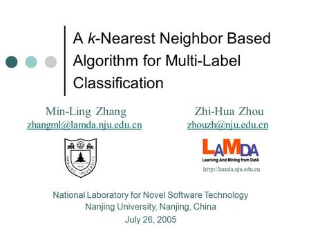 A k-Nearest Neighbor Based Algorithm for Multi-Label Classification Min-Ling Zhang