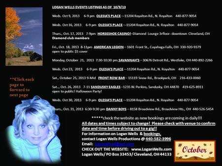 LOGAN WELLS EVENTS LISTINGS AS OF 10/9/13 Weds. Oct 9, 2013 6-9 pm OLESIA'S PLACE –-11204 Royalton Rd., N. Royalton 440-877-9054 Weds. Oct 16, 2013 6-9.
