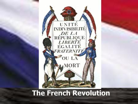 The French Revolution. The Old Regime The people in French society were not treated equally. The system of feudalism in France was known as The Old Regime.