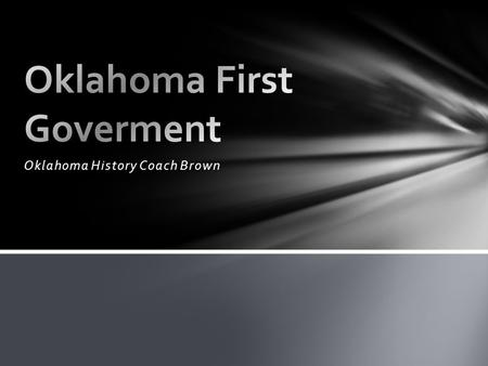 Oklahoma History Coach Brown.  Born March 13, 1860, In Leipsic, Ohio  Parents died when he was 3 and was raised by his neighbor  He was teacher in.