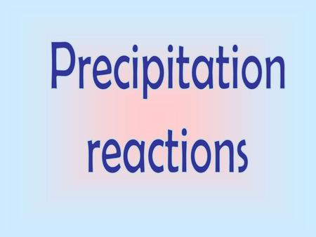 Learning Objectives: Describe and explain the tests for ions using sodium hydroxide solution Explain how precipitation reactions can be used to test for.