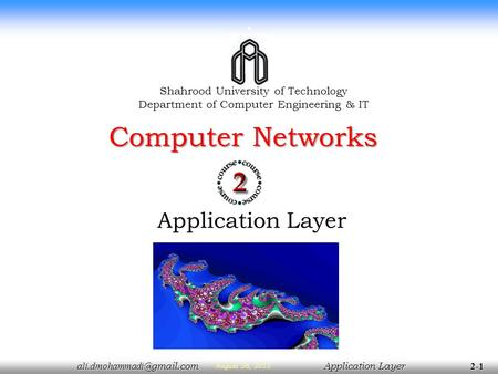 Layer Layer 2-1 August 26, 2015. Application Layer Computer <strong>Networks</strong> Shahrood.