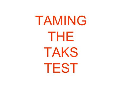 TAMING THE TAKS TEST OBJECTIVE FOUR Chemistry –Periodic Table (metals, nonmetals, noble gases) –Atoms and bonding atoms –Properties of Matter –Physical.