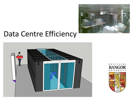 Data Centre Efficiency. How much power?! The US EPA found in 2006 data centres used 1.5% of total US consumption (5) For Bangor University data centres.