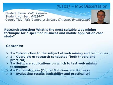 Contents:  1 – Introduction to the subject of web mining and techniques  2 – Overview of research conducted (both theory and practical)  3 – Software.