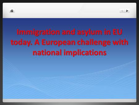 Immigration and asylum in EU today. A European challenge with national implications.