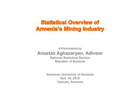 Structure and Dynamics of Armenia's GDP Agriculture Trade, etc. Real Estate, etc. Public admin Manufacturing Utilities Real Growth of Industry Value Added.