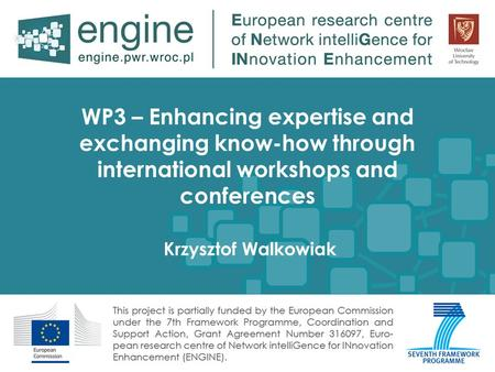 WP3 – Enhancing expertise and exchanging know-how through international workshops and conferences Krzysztof Walkowiak.