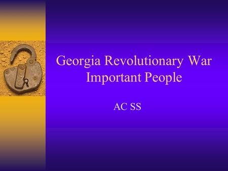 Georgia Revolutionary War Important People AC SS.