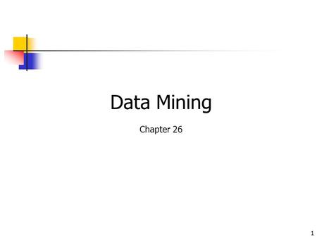 1 Data Mining Chapter 26. 2 Chapter 1. Introduction Motivation: Why data mining? What is data mining? Data Mining: On what kind of data? Data mining functionality.