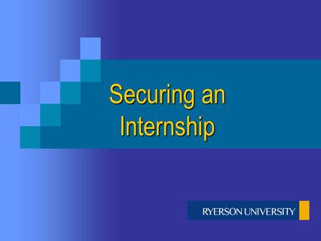 Securing an Internship. An internship position = Practical experience, which = Enhanced skills and abilities, which = Increased prospective employment.