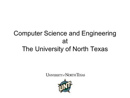 Computer Science and Engineering at The University of North Texas.