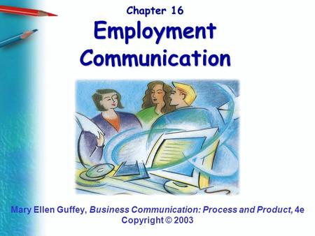 Chapter 16 Employment Communication