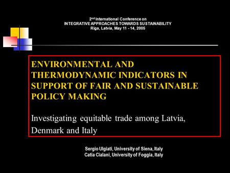 ENVIRONMENTAL AND THERMODYNAMIC INDICATORS IN SUPPORT OF FAIR AND SUSTAINABLE POLICY MAKING Investigating equitable trade among Latvia, Denmark and Italy.