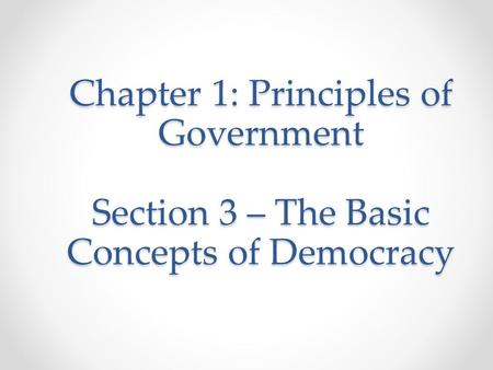 Objectives Understand the foundations of democracy.