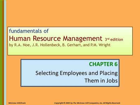 6-1 McGraw-Hill/IrwinCopyright © 2009 by The McGraw-Hill Companies, Inc. All Rights Reserved. fundamentals of Human Resource Management 3 rd edition by.