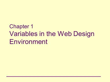Chapter 1 Variables in the Web Design Environment.