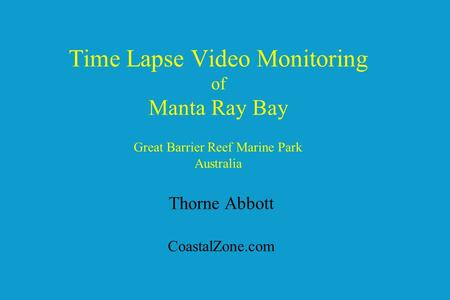 Time Lapse Video Monitoring of Manta Ray Bay Great Barrier Reef Marine Park Australia Thorne Abbott CoastalZone.com.