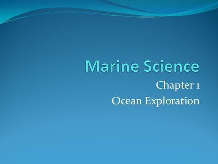 Chapter 1 Ocean Exploration