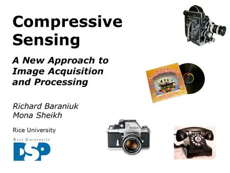 Compressive Sensing A New Approach to Image Acquisition and Processing