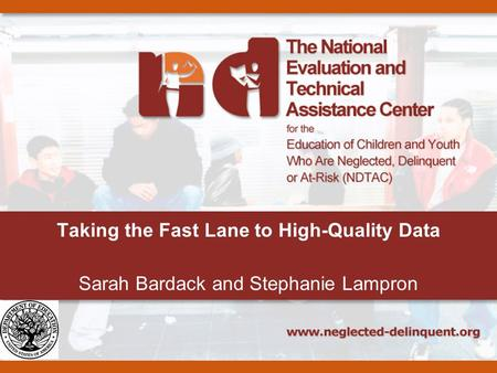 Taking the Fast Lane to High-Quality Data Sarah Bardack and Stephanie Lampron.