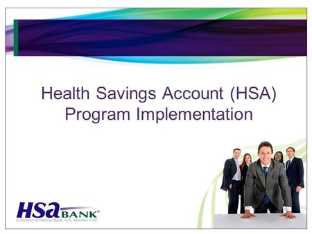 Health Savings Account (HSA) Program Implementation.
