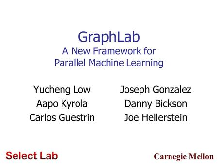 GraphLab A New Framework for Parallel Machine Learning