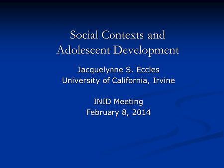 Social contexts and adolescent development