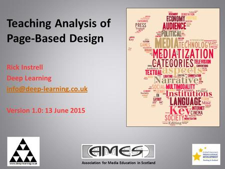 Association for Media Education in Scotland Teaching Analysis of Page-Based Design Rick Instrell Deep Learning Version 1.0: 13.